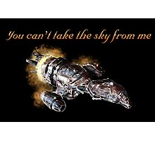 Serenity - You Can't Take The Sky From Me Photographic Print