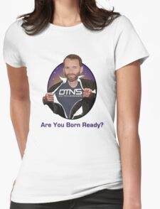 DTNS Tom Wants You Ready Shirts Womens Fitted T-Shirt
