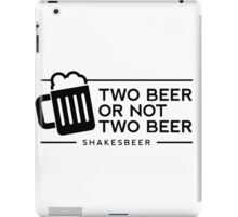 Funny Two Beer or Not Two Beer iPad Case/Skin
