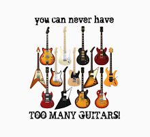 Too Many Guitars! Unisex T-Shirt
