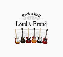 Guitars: Loud and Proud Unisex T-Shirt