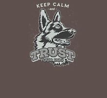 Keep Calm = Trust Your Dog Unisex T-Shirt