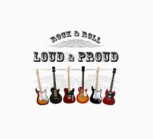 Guitars: Loud and Proud Unisex T-Shirt
