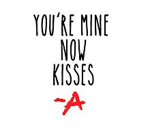 Pretty Little Liars You're Mine Now Kisses A by lottieelizabeth