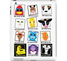 DON'T BLAME Animals POSTER iPad Case/Skin