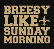 DREW BREES - BREESY LIKE SUNDAY MORNING T-Shirt