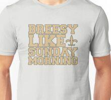 DREW BREES - BREESY LIKE SUNDAY MORNING Unisex T-Shirt