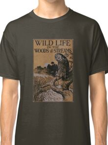 Wild Life in the Woods and Streams Classic T-Shirt