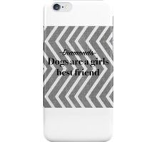 Dogs are a girls best friend iPhone Case/Skin