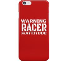 RACER WITH AN ATTITUDE iPhone Case/Skin