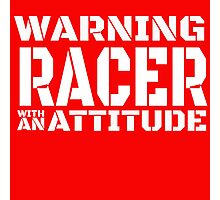 RACER WITH AN ATTITUDE Photographic Print