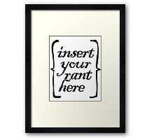 RANT ABOUT IT Framed Print