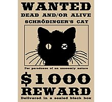 WANTED dead and/or alive - Schrödinger's cat Photographic Print