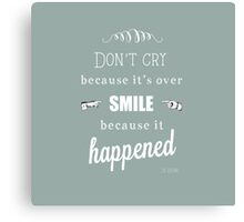 Dr Seuss - Don't cry because it's over  Canvas Print