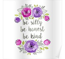 Be Silly, Be Honest, Be Kind Watercolor Lettering Poster