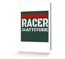 WARNING RACER WITH AN ATTITUDE Greeting Card