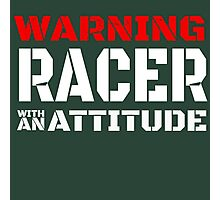 WARNING RACER WITH AN ATTITUDE Photographic Print