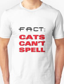cats cant spell T-Shirt