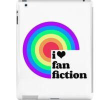 Fan Fic is the Best Fic! iPad Case/Skin