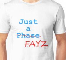 Just a FAYZ Unisex T-Shirt