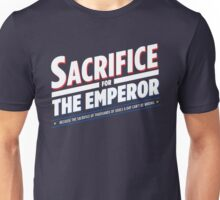 Sacrifice for the emperor - NEW Unisex T-Shirt