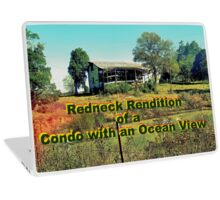 """Redneck Rendition of a Condo with an Ocean View""... prints and products Laptop Skin"