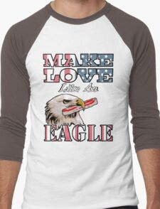Make Love Like an Eagle with Bacon Men's Baseball ¾ T-Shirt