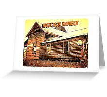 """High Teck Redneck""... prints and products Greeting Card"