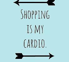 Shopping is my cardio by inspoalamode