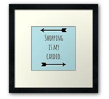 Shopping is my cardio Framed Print