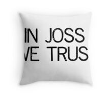 In Joss We Trust Throw Pillow