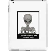 But humans! -no background- iPad Case/Skin