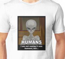But humans -white- Unisex T-Shirt