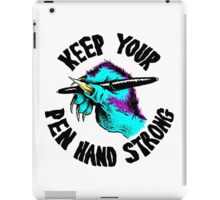 KEEP YOUR PEN HAND STRONG iPad Case/Skin