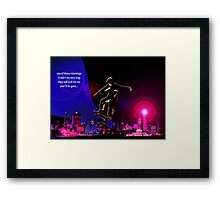 One of these mornings.. Framed Print