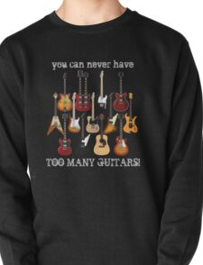 Too Many Guitars! Pullover