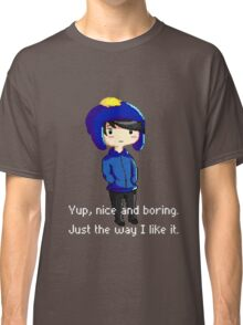 Yup, nice and boring. Just the way I like it. Classic T-Shirt