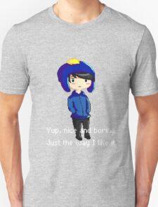 Yup, nice and boring. Just the way I like it. Unisex T-Shirt