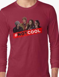 #Not Cool - Cast! Long Sleeve T-Shirt