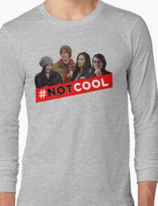 #Not Cool - Cast! Long Sleeve T-Shirt