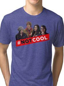 #Not Cool - Cast! Tri-blend T-Shirt