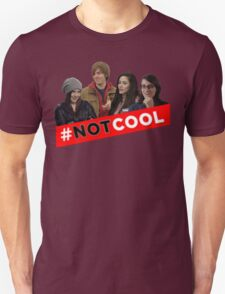 #Not Cool - Cast! T-Shirt