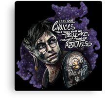 Harry Potter - It's our choices Canvas Print
