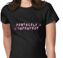 Perfectly Imperfect Womens Fitted T-Shirt