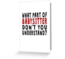 What Part Of Babysitter Greeting Card
