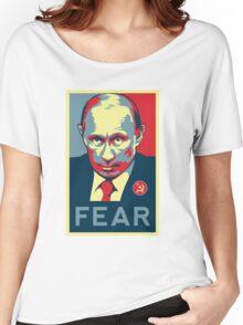 Russian President Vladimir Putin - Fear Women's Relaxed Fit T-Shirt