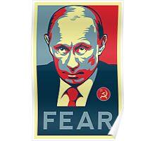 Russian President Vladimir Putin - Fear Poster