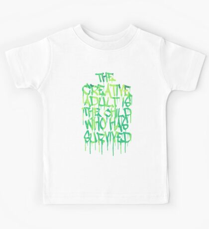 Graffiti Tag Typography! The Creative Adult is the Child Who Has Survived  Kids Tee