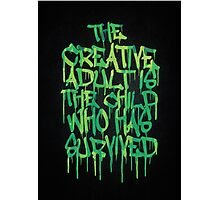 Graffiti Tag Typography! The Creative Adult is the Child Who Has Survived  Photographic Print