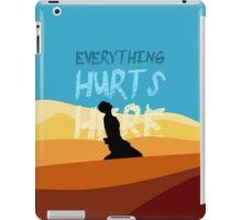 Everything hurts here iPad Case/Skin